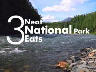 3 Neat National Park Eats