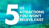 5 Unbelievable US Attractions