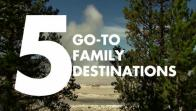 5 Go-To Family Destinations