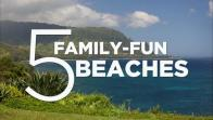 5 Family-Fun Beaches