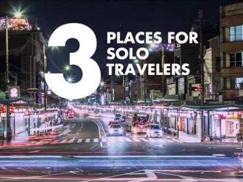 3 Places for Solo Travelers